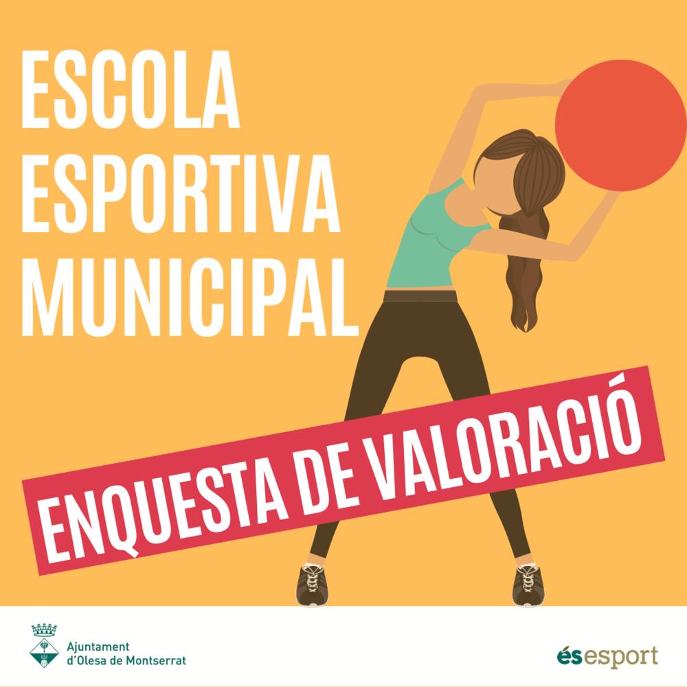 ENQUESTA DE VALORACIÓ - ESCOLA ESPORTIVA MUNICIPAL