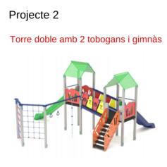 Projecte 2 - Torre doble amb 2 tobogans i gimnàs